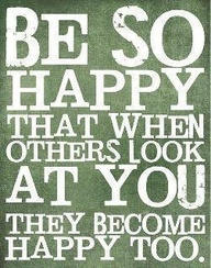 Be so happy that it makes people wonder what you've been up to.