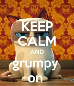 Keep Calm and Grumpy On