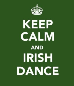 Keep Calm and Irish Dance