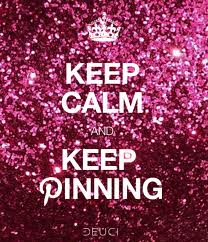 Keep Calm and Keep Pinning