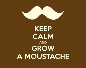 Keep Calm and Moustache