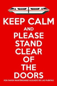 Keep Calm and Stand Clear of the Doors
