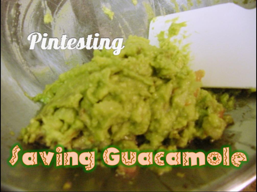 Pintesting Saving Leftover Guacamole