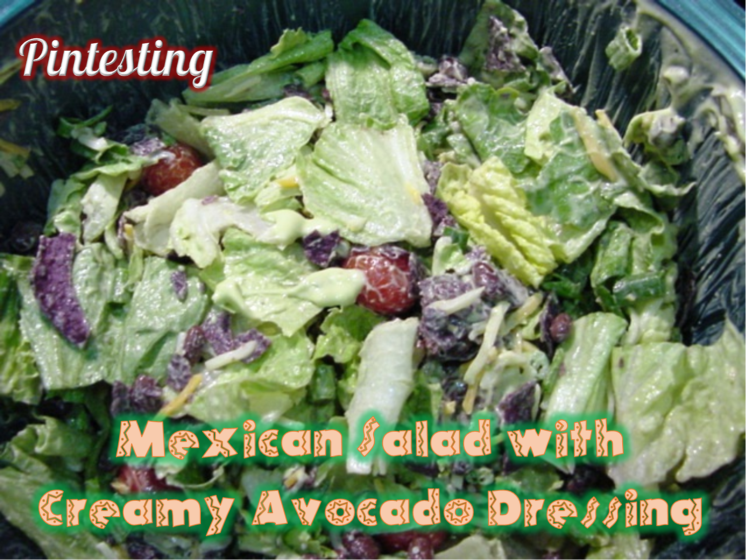 Pintesting Mexican Salad with Creamy Avocado Dressing